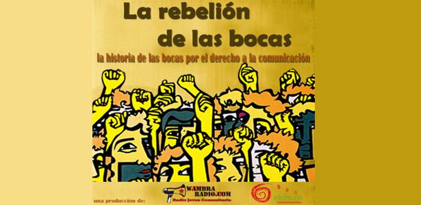 Rebelión de las bocas – serie radiofónica impulso de medios comunitarios y el derecho a la comunicación