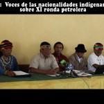Voces de las nacionalidades indigenas amazónicas sobre la XI ronda petrolera