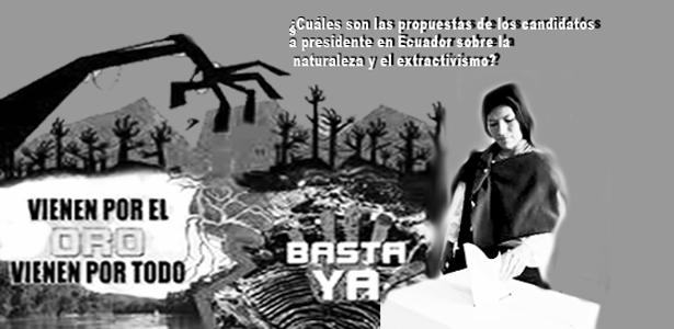 ¿Cuál es el voto de los presidenciables ecuatorianos en cuanto a la naturaleza y el extractivismo?
