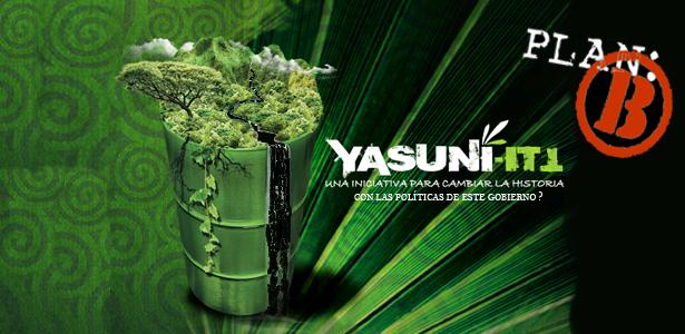 Yasuní ITT, el plan B va tomando fuerza. ¿Explotará petroleo la revolución ciudadana?