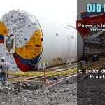El poder de las hidroeléctricas en Ecuador, un recorrido por los principales proyectos