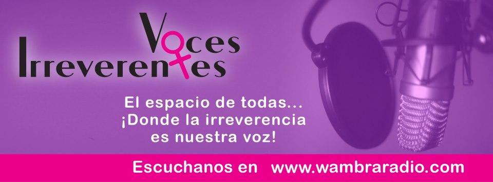 Voces Irreverentes – 3er programa feminista de radio comunitaria