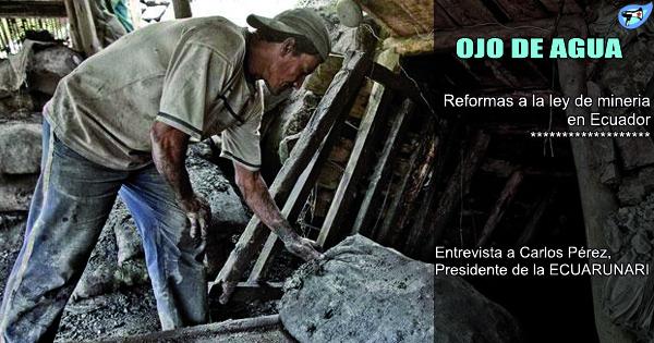 ¿Qué ocultan las reformas a la ley minera en Ecuador?