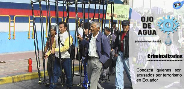 Criminalizados: conozca quienes son acusados de terrorismo en Ecuador