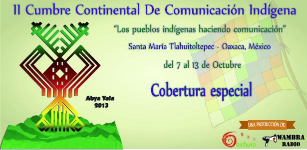 Declaración II Cumbre Continental de Comunicación Indígena – Tlahuitoltepec, México