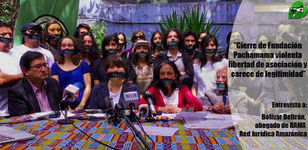 """Bolivar Beltrán: """"Cierre de Fundación Pachamama violenta libertad de asociación y carece de legitimidad"""""""