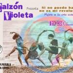 """Si no puedo bailar no es mi revolución: """"Mujeres en las artes escénicas"""""""