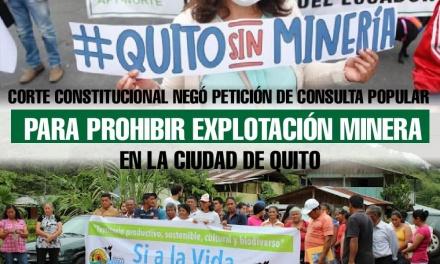 Corte Constitucional negó petición de consulta popular  para prohibir explotación de minera en Quito