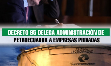 Decreto 95 delega administración de Petroecuador a empresas privadas