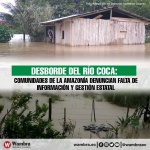 Comunidades de la Amazonía denuncian falta de información y gestión estatal ante desborde del río Coca