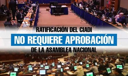 Ratificación del CIADI no requiere aprobación de la Asamblea