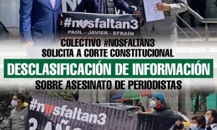 Familias del equipo periodístico de El Comercio solicitan a la Corte Constitucional la desclasificación de información