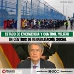 Estado de emergencia y control militar en centros de rehabilitación social del país tras crisis carcelaria
