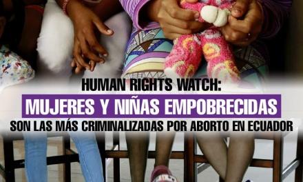 Human Rights Watch presentó informe sobre la criminalización del aborto en Ecuador